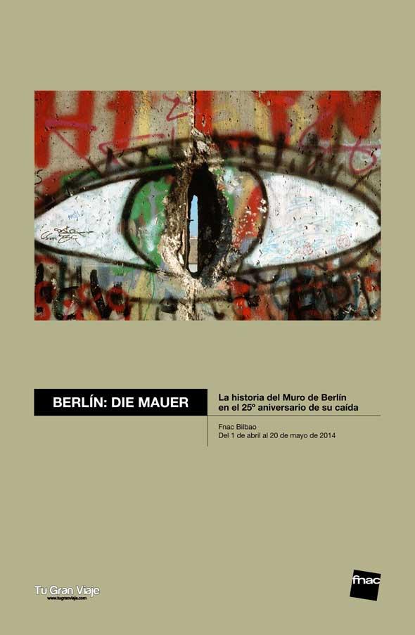 """Cartel de la exposición """"Berlín: Die Mauer"""""""