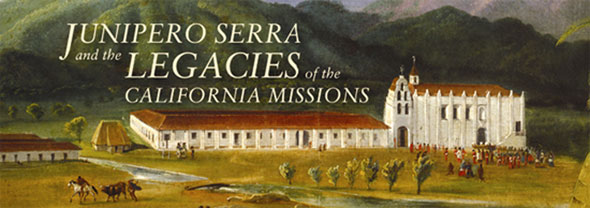 Fray Junipero Serra and the legacies of the California Missions